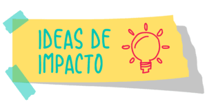 ideas de impacto
